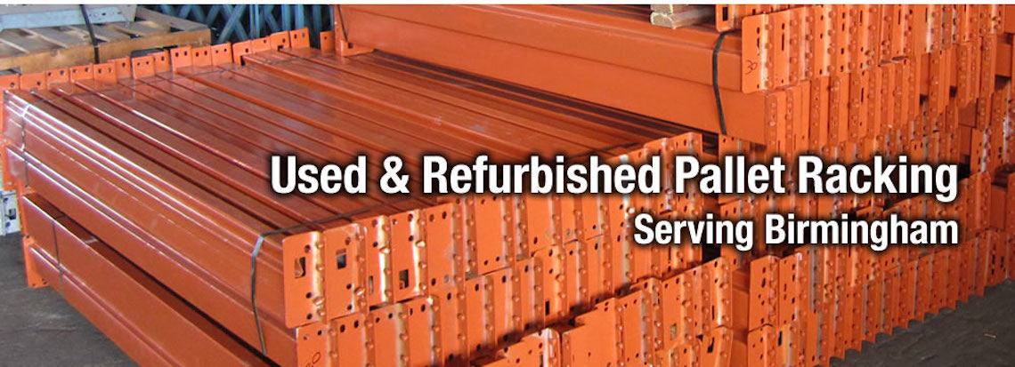 Need New Used Pallet Rack In Birmingham Al Free Quick Quote
