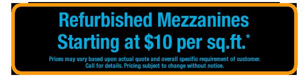 Mezzanines starting at $10 per sq.ft.
